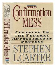 THE CONFIRMATION MESS by Stephen L. Carter