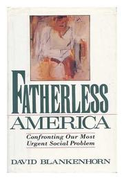 FATHERLESS AMERICA by David Blankenhorn