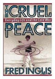THE CRUEL PEACE by Fred  Inglis