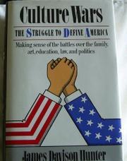 CULTURE WARS by James Davison Hunter