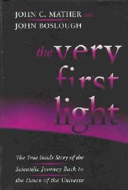 THE VERY FIRST LIGHT by John C. Mather