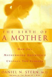THE BIRTH OF A MOTHER by Daniel Stern