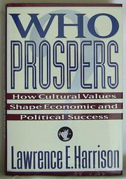 WHO PROSPERS? by Lawrence E. Harrison
