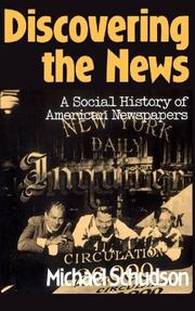 DISCOVERING THE NEWS: A Social History of American Newspapers by Michael Schudson