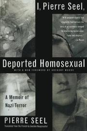 """I, PIERRE SEEL, DEPORTED HOMOSEXUAL: A Memoir of Nazi Terror"" by Pierre Seel"