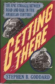 GETTING THERE by Stephen B. Goddard
