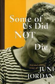 SOME OF US DID NOT DIE by June Jordan