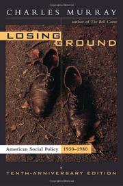 LOSING GROUND: American Social Policy, 1950-1980 by Charles Murray