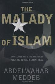 THE MALADY OF ISLAM by Abdelwahab Meddeb