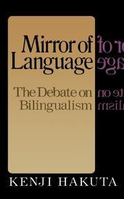 MIRROR OF LANGUAGE: The Debate on Bilingualism by Kenji Hakuta