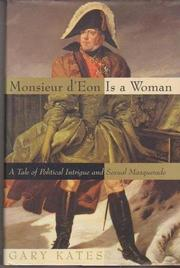 MONSIEUR D'EON IS A WOMAN by Gary Kates