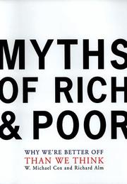 MYTHS OF RICH AND POOR by W. Michael Cox