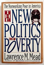 THE NEW POLITICS OF POVERTY by Lawrence M. Mead
