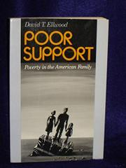 POOR SUPPORT: Poverty in the American Family by David T. Ellwood