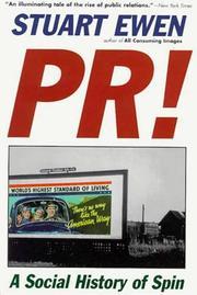PR! A Social History of Spin by Stuart Ewen