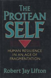 THE PROTEAN SELF by Robert Jay Lifton