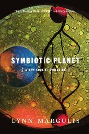 SYMBIOTIC PLANET: A New Look at Evolution by Lynn Margulis