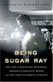 BEING SUGAR RAY by Kenneth L. Shropshire