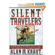 SILENT TRAVELERS by Alan M. Kraut
