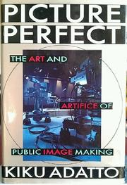 PICTURE PERFECT by Kiku Adatto