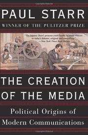 THE CREATION OF THE MEDIA by Paul Starr