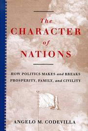 THE CHARACTER OF NATIONS by Angelo M. Codevilla