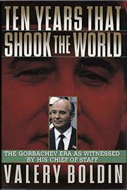 TEN YEARS THAT SHOOK THE WORLD by Valery Boldin