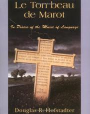 LE TON BEAU DE MAROT: In Praise of the Music of Language by Douglas R. Hofstadter