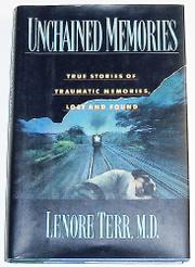 UNCHAINED MEMORIES by Lenore Terr