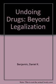 UNDOING DRUGS by Daniel K. Benjamin