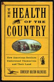THE HEALTH OF THE COUNTRY by Conevery Bolton Valencius