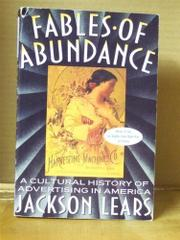 FABLES OF ABUNDANCE by T.J. Jackson Lears