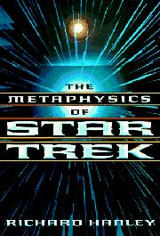 THE METAPHYSICS OF STAR TREK by Richard Hanley