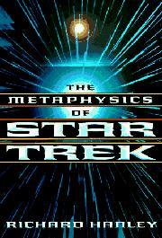 THE METAPHYSICS OF STAR TREK by Richard Hanley
