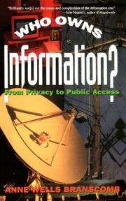 WHO OWNS INFORMATION? From Privacy to Public Access by Anne Wells Branscomb