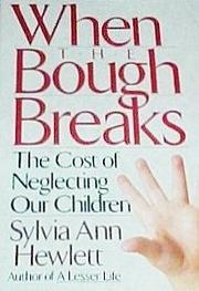 WHEN THE BOUGH BREAKS by Sylvia Ann Hewlett