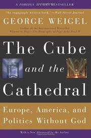 THE CUBE AND THE CATHEDRAL by George Weigel