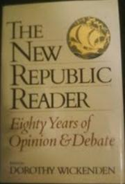 THE NEW REPUBLIC READER by Dorothy Wickenden