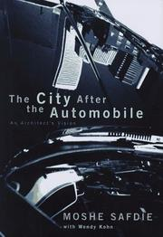 THE CITY AFTER THE AUTOMOBILE by Moshe Safdie