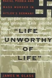 ``LIFE UNWORTHY OF LIFE'' by James M. Glass