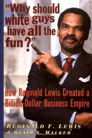 'WHY SHOULD WHITE GUYS HAVE ALL THE FUN?' by Reginald F. Lewis