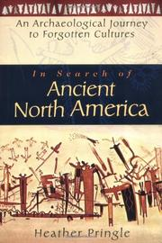 IN SEARCH OF ANCIENT NORTH AMERICA by Heather Pringle
