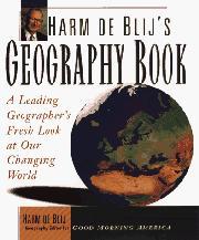 HARM DE BLIJ'S GEOGRAPHY BOOK by Harm de Blij