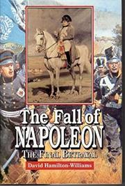 THE FALL OF NAPOLEON by David Hamilton-Williams