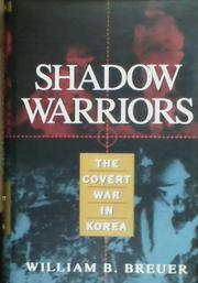 SHADOW WARRIORS by William B. Breuer