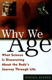 WHY WE AGE by Steven N. Austad