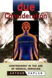 DUE CONSIDERATION by Arthur Caplan