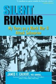 SILENT RUNNING: My Years on a World War II Attack Submarine by James F. Calvert