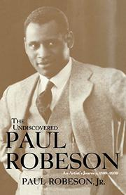 THE UNDISCOVERED PAUL ROBESON by Paul Robeson