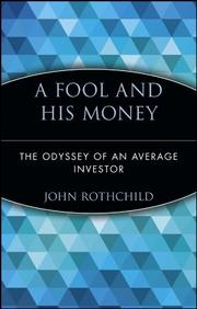 A FOOL AND HIS MONEY: The Odyssey of an Average Investor by John Rothchild